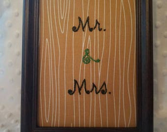 Mr. & Mrs. 5x7 framed hand embroidered embroidery art on wood grain print fabric wedding anniversary bridal shower gift Item