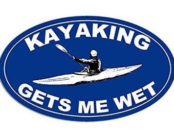 Oval Kayaking Gets Me Wet Sticker (kayak paddle fun)