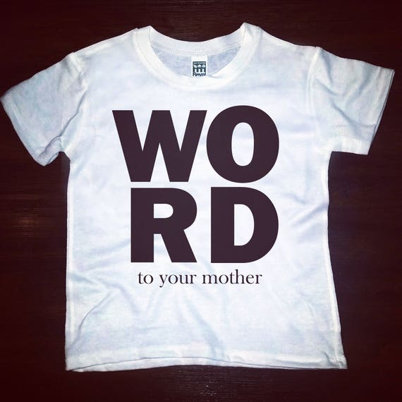 WORD to your mother tee