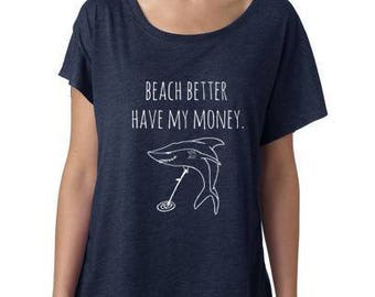 Beach Better Have My Money, Women's Graphic Tee, Funny Gift for Her, Shirts with Sayings, Dolman, Navy