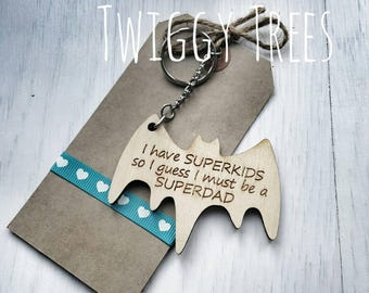 Wooden I have Superkids so i guess i must be a Superdad,  dad fathers Bat superhero    Engraved Keyring Gift