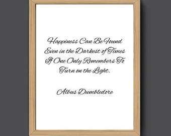 Harry Potter Quote | Happiness Can Be Found In the Darkest of Times Printable, Dumbledore Quote, Albus Dumbledore Print, Quote Print