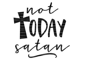 Not Today Satan SVG Cut Files Cutting Files svg dxf eps Silhouette Studio Circuit Design Space Scrapbooking Printable Clipart Stencil