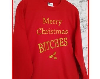 Merry Christmas Bitches Sweatshirt. Unisex Christmas Sweatshirt. Funny Christmas Jumper. Funny Christmas Sweater. Holiday Jumper. XS-3XL