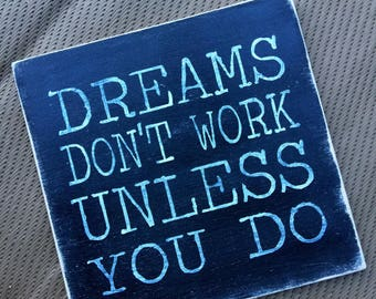 Sale!! Dreams dont work unless you do. Wood sign