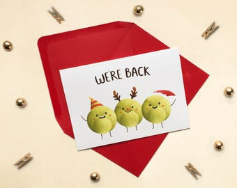 We're Back - Christmas Card - Brussel Sprouts - Pun Christmas Card - Funny Sprout Card - Brussel Sprouts Card - Christmas Sprouts
