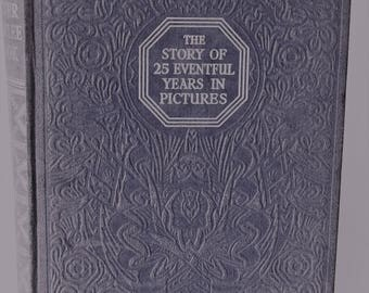 England : The Story of 25 Years in Pictures-History in the Making 1910 to 1935