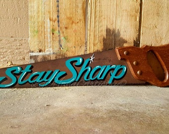 Free-handed Antique Saw Painting! Stay Sharp. Hand painted. Vintage. Hardware sign. Tools. Reclaimed. Hand saw.