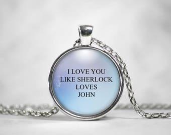 I Love you, 25mm Silver Pendant, BBC Sherlock, JohnLock, John Watson, Sherlock Holmes, Literary Jewelry, Sherlock Gift, Sherlock Pendant