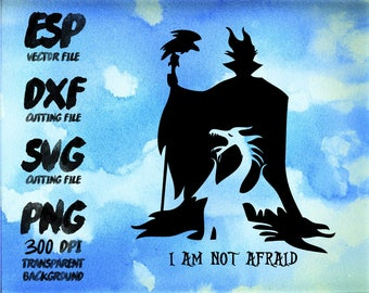 I am not afraid Maleficent quote Disney Maleficent Clipart , SVG Cutting , ESP Vectors files , T shirt , iron on , sticker ,Personal Use