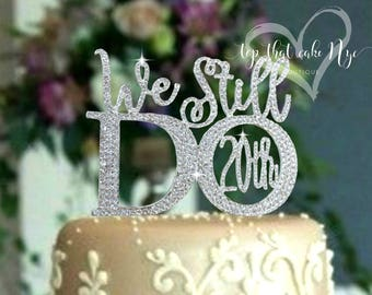 """We Still Do """"20th"""" silver crystal rhinestone  anniversary cake topper. Vow renewal Party supplies"""