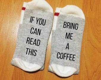 If You Can Read This - Bring Me a Coffee - Socks