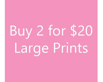 COMBO DEAL: Large Prints