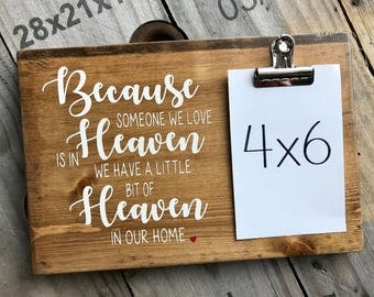Because Someone We Love is In Heaven Wooden Sign with Picture Clip