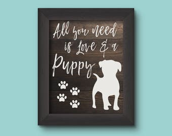 All You Need Is Love & A Puppy / Instant Download / Print / Home Decor