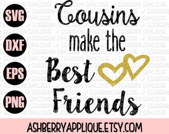 Cousins Make the Best Friends SVG/DXF Cut File - Instant Download - Vector Clipart - Iron On - Family Quote - Best Friend Shirt - Hearts