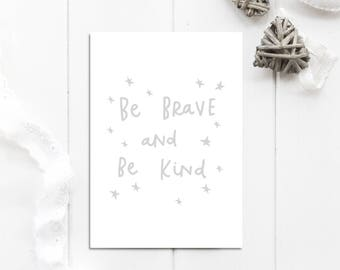 Grey Nursery Decor Be Brave Be Kind Print Grey Nursery Art Stars Nursery Poster Gift For Baby Grey Kids Room Wall Decor Kids Prints
