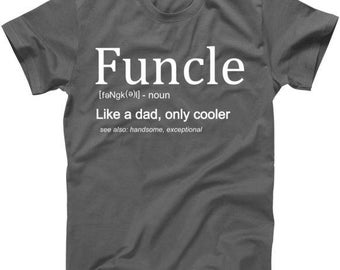 Funcle Definition Like Dad Only Cooler - T-Shirt