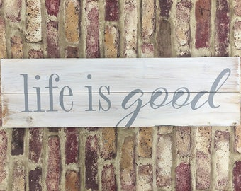 Hand-painted wood sign, Life is good