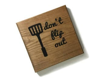 don't flip out - dont flip out kitchen sign - funny kitchen sign - funny kitchen decor - funny kitchen wood signs - gifts for chefs