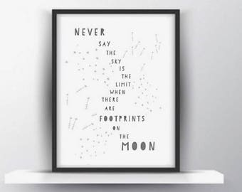 Never say the sky is the limit when there are foot prints on the moon print