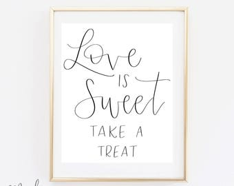 Love is Sweet Take a Treat - Wedding Print - Dessert Table Decor - Calligraphy Print