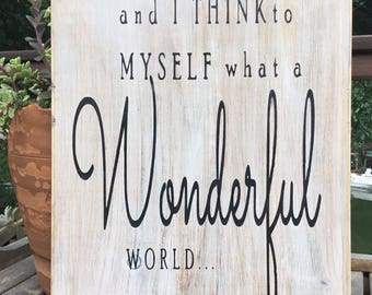 And I think to myself what a Wonderful World,Inspirational saying Louis Armstrong,Gallery Walll art,Wood wall art,wall hanging,wood sign