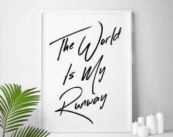 The world is my runway fashion print fashion gift fashion wall art fashion poster, fashion gifts