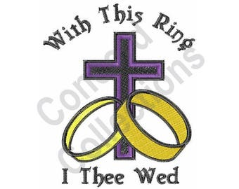 Wedding Rings And Cross - Machine Embroidery Design, With This Ring I Thee Wed - Machine Embroidery Design
