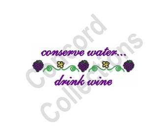 Wine - Machine Embroidery Design, Conserve Water Drink Wine