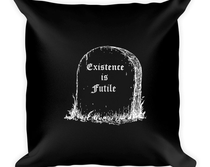 Existence is Futile Throw Pillow
