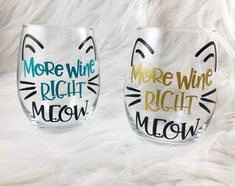 More Wine Right Meow Wine Glass - Cat Wine Glass - Cat Lover Gift - Meow