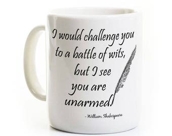 Shakespeare Humor Writer Coffee Mug -   Battle Of Wits Unarmed Funny Literature Gift - English Coffee Mug- Author Quote Tea Gift