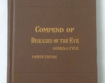 """Vintage Collectible Medical Book """"Compend of Diseases of the Eye"""" 1914"""