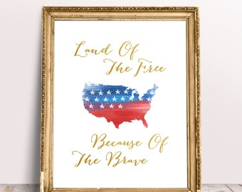 Land Of The Free Because Of The Brave, American Flag US Map, Gold, 4th Of July, Memorial Day, Veterans Day, Independence Day - (D193)