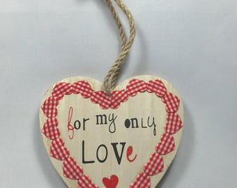 """HEART SUSPEND A NATURAL WOOD """"FOR MY ONLY LOVE"""" BLACK AND RED"""