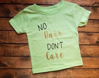 No Hair Don't Care Funny Infant and Toddler Shirt
