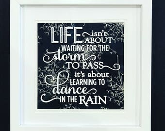 Life Isn't About Waiting For The Storm To Pass Frame