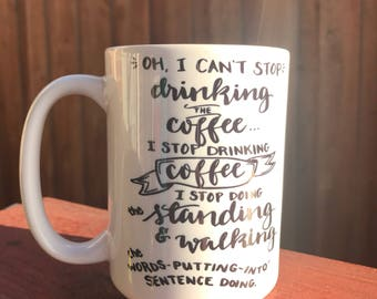 Oh I Can't Stop Drinking the Coffee - Gilmore Girls - Sublimation mug - Funny Coffee Mug - White Coffee Mug - Birthday Gift - Gift for Her