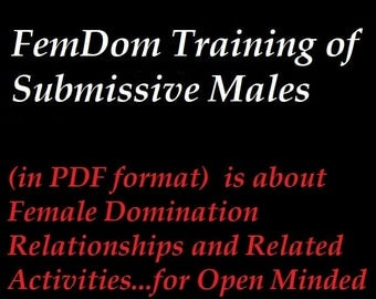 """Mature: """"FemDom Training of Submissive Males"""" BDSM, Book, E-Book, Erotica, (Book in PDF format) Spanking, Caning, Domination, Face Sitting"""