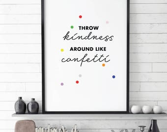 Throw Kindness, Confetti, Positive Print, Wall Art, Printable Quote, Digital Download,Typography Wall Art, Motivational
