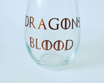 Game of Thrones Wine Glass, Dragon's Blood Wine Glass, Game of Thrones Gift, Stemless Wine Glass, Mother of Dragons, I Drink and I Know