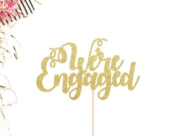 We're Engaged Cake Topper | Engagement Cake Topper | Bridal Shower Cake Topper | Engaged Cake Topper | Glittery Cursive We're Engaged Topper