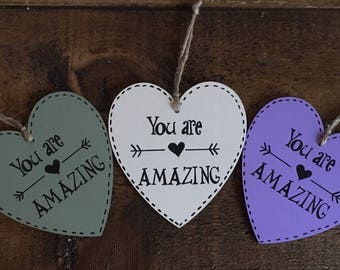 You are amazing - Wooden Hanging Heart - Encouraging Words