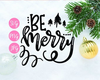 Be Merry SVG, PNG, JPEG // Christmas cut file, Be Merry cut file, holiday cut file