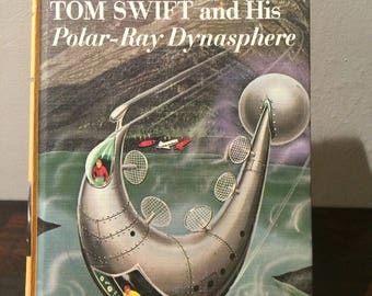 1965 Tom Swift and His Polar-Ray Dynasphere by Victor Appleton ll