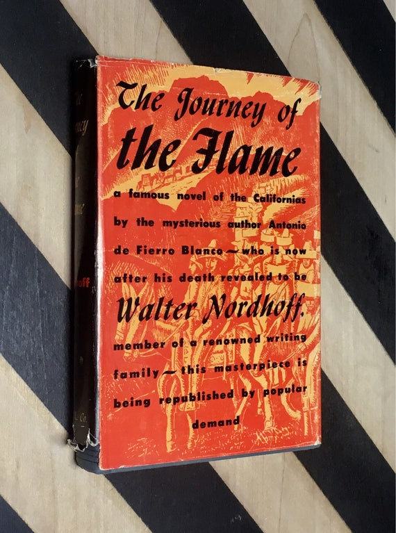 The Journey of the Flame by Walter Nordhoff with an introduction by Scott O'Dell With illustrations by Alfredo Ramos Martinez (1955)