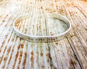Do Epic Shit Bracelet Hand Stamped Cuff Bracelet Fitness Bracelet Profanity Bracelet Curse Word Cuss Word Jewelry explicit Jewelry Adult