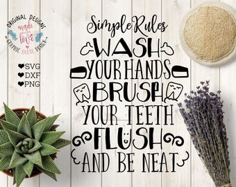 Bathroom SVG, Bathroom cut file, Bathroom rules printable, Wash your hands, brush your teeth, flush and be neat  SVG DXF png, Home Cut File