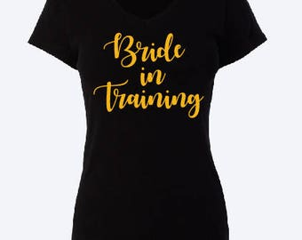 Bride in training Bride to be T-shirt